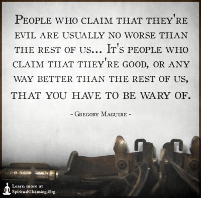 People who claim that they're evil are usually no worse than the rest of us