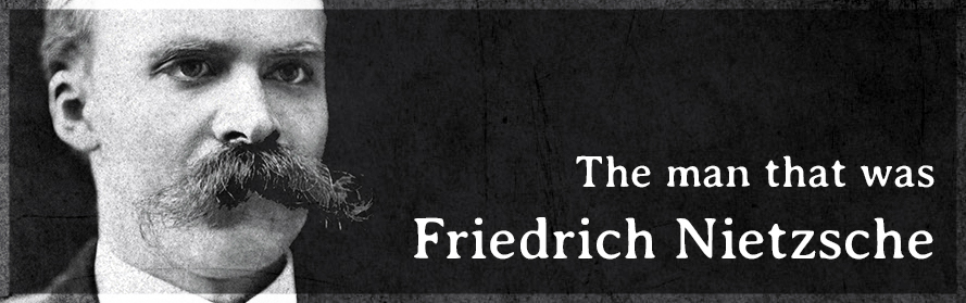The man that was Friedrich Nietzsche featured