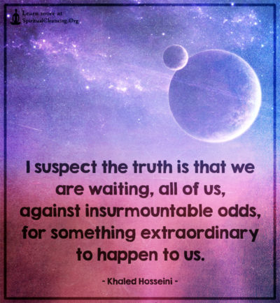 I suspect the truth is that we are waiting, all of us, against insurmountable