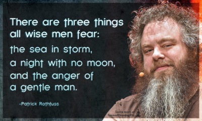 There are three things all wise men fear