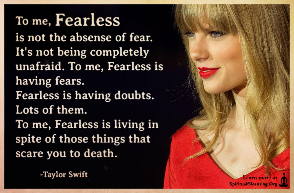 "fearless is an absence of fear So what does it mean to be fearless fearlessness is not the absence of fear rather, it's the mastery of fear ""courage is not the absence of fear."