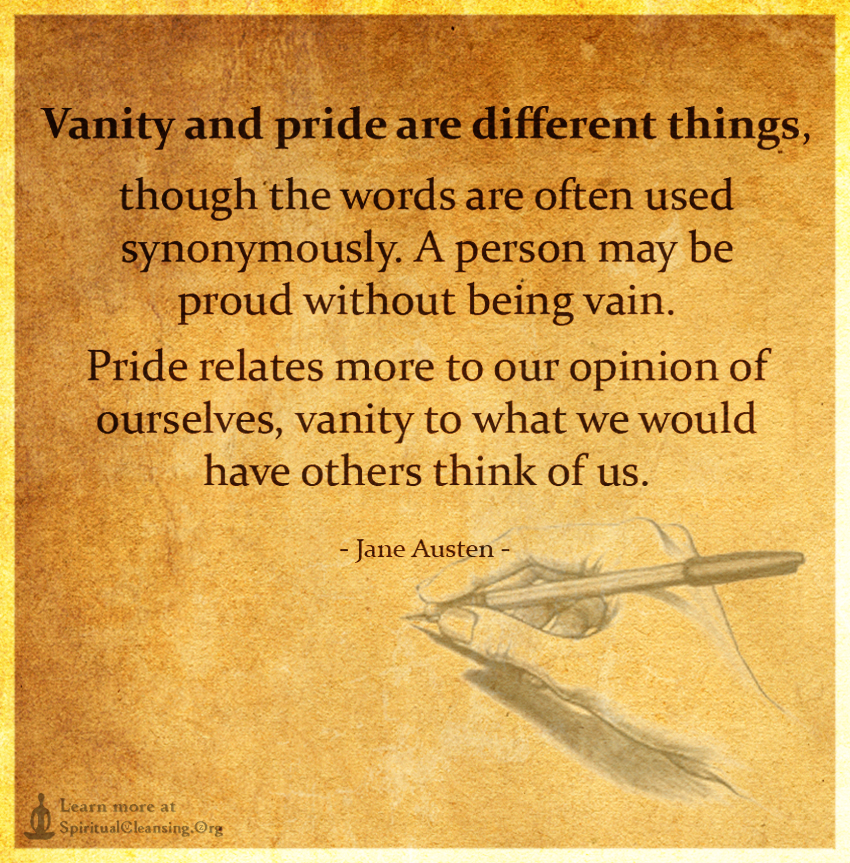 Vanity and pride are different things, though the words are often