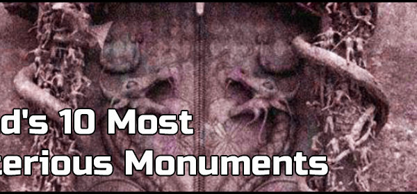 World's 10 Most Mysterious Monuments