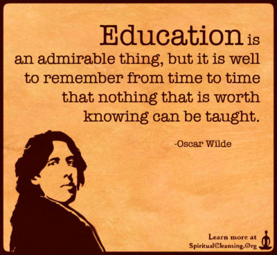 Education is an admirable thing, but it is well to remember from