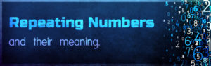 Repeating Numbers and their meaning - 111, 222, 333, 444, 555