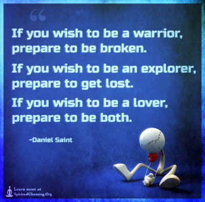 If you wish to be a warrior, prepare to be broken. If you wish to be