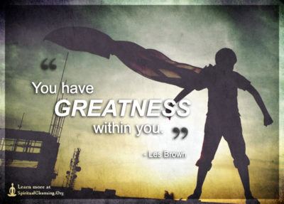 You have GREATNESS within you.