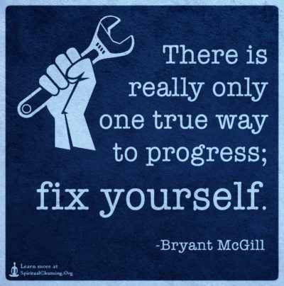 There is really only one true way to progress; fix yourself.
