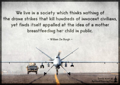 We live in a society which thinks nothing of the drone strikes that kill hundreds of innocent