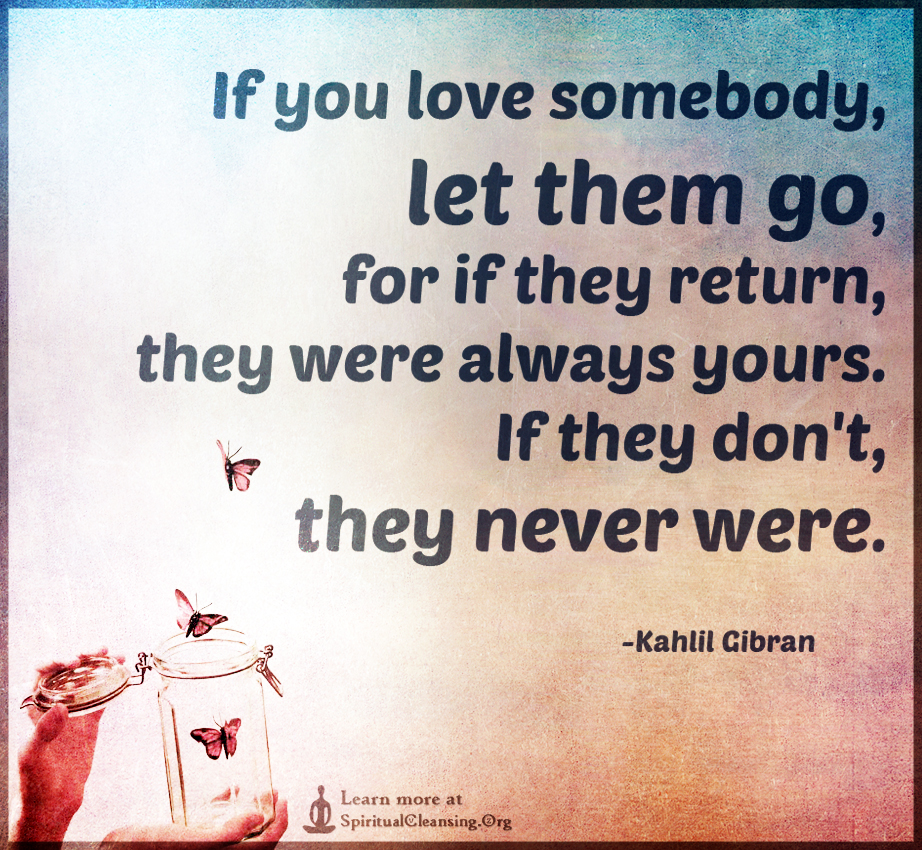If You Love Somebody Let Them Go For If They Return They Were