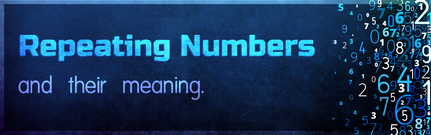 Repeating Numbers and their meaning – 111, 222, 333, 444, 555